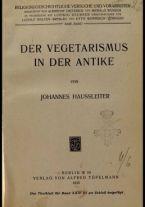 Der Vegetarismus in der Antike / von Johannes Haussleiter