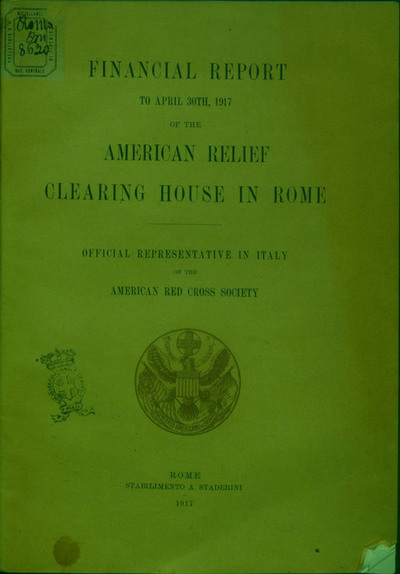 Financial report to april 30th, 1917 of the american relief Clearing House in Roma : Official representative in Italy of the america red cross society