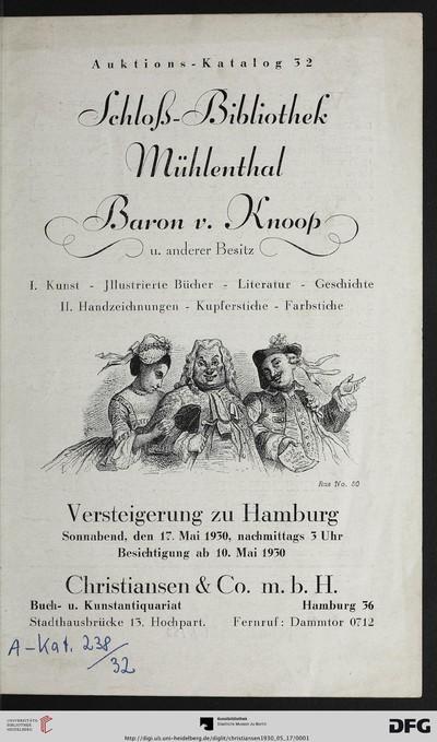 Schloß-Bibliothek Mühlenthal Baron v. Knoop: u. anderer Besitz ; I. Kunst, illustrierte Bücher, Literatur, Geschichte, II. Handzeichnungen, Kupferstiche, Farbstiche ; Versteigerung zu Hamburg 17. Mai 1930 (Katalog Nr. 32)