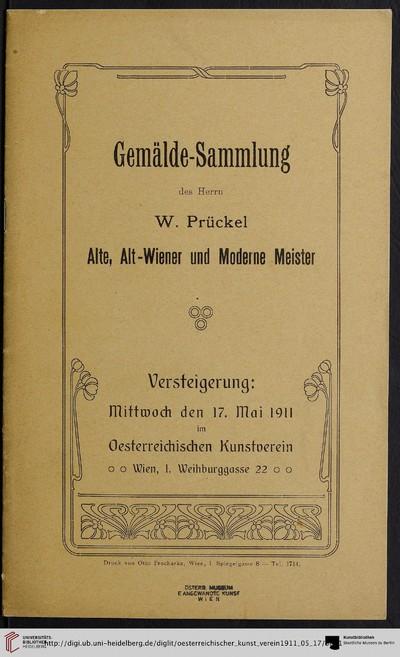 Gemälde-Sammmlung des Herrn W. Prückel (Begründer des Café Central): alte, Alt-Wiener und moderne Meister; Versteigerung: Mittwoch den 17. Mai 1911