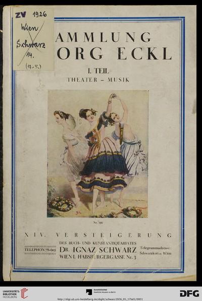 Sammlung Georg Eckl: Versteigerung ...: Theater - Musik: Bücher, Blätter und Noten ; Versteigerung 17. Mai 1926 u. ff. Tage (Katalog Nr. 14) - 1926