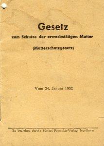 Gesetz zum Schutze der erwerbstätigen Mutter, vom 24. 1. 1952