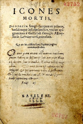 Icones mortis : duodecim imaginibus praeter priores totidemque inscriptionibus, praeter epigrammata : qvae his addita sunt, sequens pagina commonstrabit