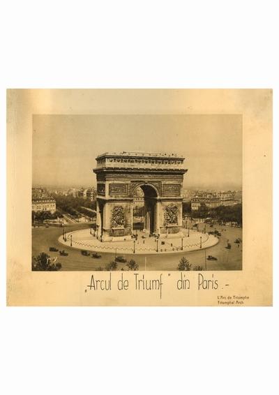 Reproducere foto, Arcul de Triumf, Paris; i-a apartinut lui Dumitru Dan