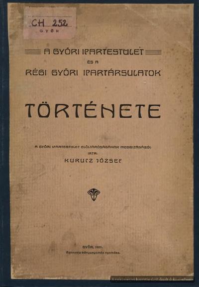 A Győri Ipartestület és a régi győri ipartársulatok története