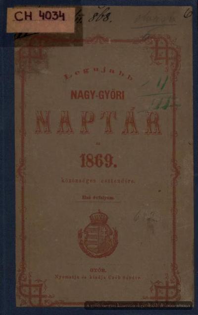 Legujabb Nagy-győri naptár az 1869-dik közönséges esztendőre
