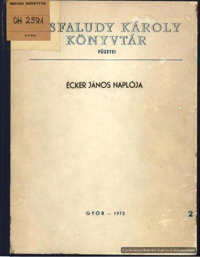 Győr 1847-1850-ben, ahogyan egy lokálpatrióta látta :  szemelvények Ecker János kéziratos naplójából