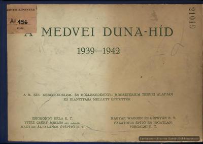 A medvei Duna-híd, 1939-1942