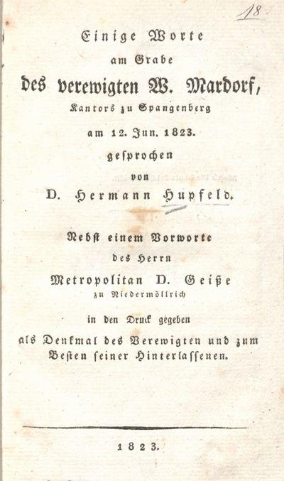 Einige Worte am Grabe des verewigten W. Mardorf, Kantors zu Spangenberg am 12. Jun. 1823: in den Druck gegeben als Denkmal des Verewigten und zum Besten seiner Hinterlassenen