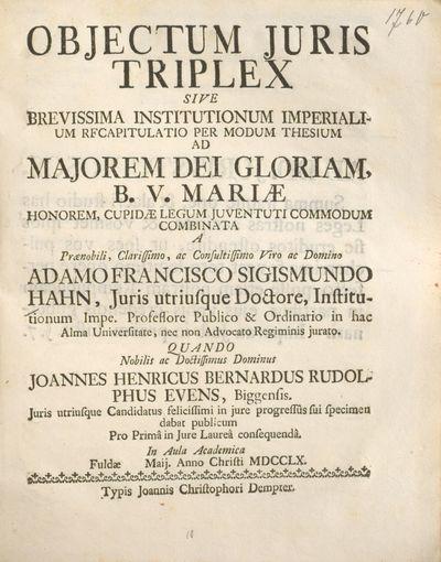 Objectum juris triplex sive brevissima institutionum imperialium recapitulatio per modum thesium