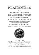 Plaidoyers et oeuvres diverses de M. Patru (Nouv. éd. augm.) / ,... Nouvelle édition, augmentée de plusieurs pièces qui ont esté trouvées parmi les papiers de l'auteur, après sa mort...