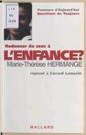 Redonner du sens à l'enfance / Marie-Thérèse Hermange & Gérard Lemarié