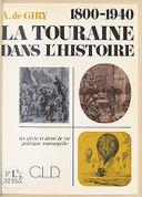 La Touraine dans l'histoire : 1800-1940 / A. de Giry