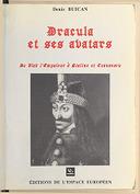 Dracula et ses avatars : de Vlad l'Empaleur à Staline et Ceausescu / Denis Buican