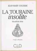La Touraine insolite / Jean-Mary Couderc