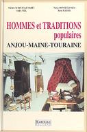 Hommes et traditions en Anjou, Maine et Touraine / Michelle Audouin-Le Marec, Nancy Bonnin-Lo Méo, André Niel, René Plessix