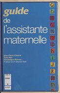 Guide de l'assistance maternelle / Jean-Pierre Charvet,... Tyna Niel,... Dominique Morena,... ; préface du Pr Marcel Rufo,...