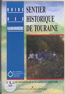 Sentier historique de Touraine / Comité de Touraine de la randonnée pédestre