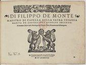 DI FILIPPO DE MONTE // MAESTRO DI CAPPELLA DELLA SACRA CESAREA // MAESTA DE L'IMPERATORE RODOLFO SECONDO. // Il Settimo Libro delli Madrigali a Cinque Voci, Nouomente Ristampeto. // [Marque de Gardano.] // In Venetia Appresso Angelo Gardano // M D LXXXIII. //