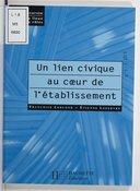 Un lien civique au coeur de l'établissement / Françoise Leblond, Étienne Lefebvre