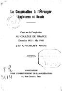 La coopération à l'étranger, Angleterre et Russie : cours sur la coopération au Collège de France, décembre 1925-mai 1926 / par Charles Gide