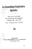 Cours au Collège de France. 8, Les Associations coopératives agricoles : cours sur la coopération au Collège de France décembre 1924-mars 1925 / par Charles Gide
