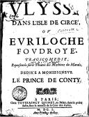 Ulysse dans l'isle de Circé, ou Euriloche foudroyé . Tragicomédie, représentée sur le théâtre des machines du Marais...