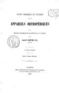 Notice théorique et pratique sur les appareils orthopédiques de la méthode hygiénique et curative de F.-V. Raspail, par Camille Raspail,...