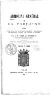 Armorial général de la Touraine ; précédé d'une notice sur les ordonnances, édits, déclarations et règlements relatifs aux armoiries avant 1789. Tome 18 / par J.-X. Carré de Busserolle,... ; publié par la