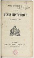 Notice des collections composant le Musée historique de l'Orléanais