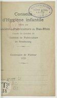 Conseils d'hygiène infantile offerts par la Société de puériculture du Bas-Rhin d'après les données de l'Institut de puériculture de Strasbourg : centenaire de Pasteur , 1923