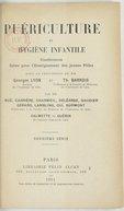 Puériculture et hygiène infantile, conférences faites pour l'enseignement des jeunes filles sous la présidence de MM. Georges Lyon,... et Th. Barrois,... Deuxième série