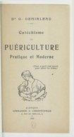Catéchisme de puériculture pratique et moderne...