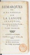 Remarques de M. de Vaugelas sur la langue françoise. Tome 1 / , avec des notes de messieurs Patru & T. Corneille