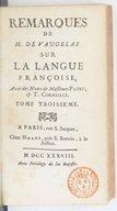 Remarques de M. de Vaugelas sur la langue françoise. Tome 3 / , avec des notes de messieurs Patru & T. Corneille