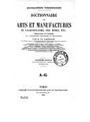 Dictionnaire des arts et manufactures, de l'agriculture, des mines, etc. : description des procédés de l'industrie française et étrangère. Tome 1 / par M. Ch. Laboulaye,...