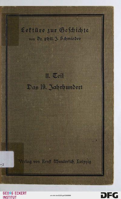 Lektüre zur Geschichte des 19. Jahrhunderts : aus Meisterwerken deutscher Geschichtschreibung; für höhere Lehranstalten, Teil 2
