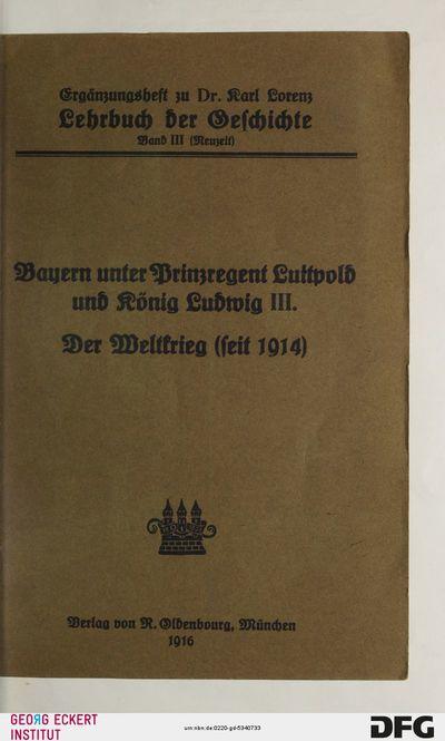 Bayern unter Prinzregent Luitpold und König Ludwig III. Der Weltkrieg (seit 1914), Hauptteil 3, Ergänzungsheft