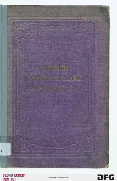 Dr. K. von Spruner's historisch-geographischer Schul-Atlas : drei und zwanzig colorirte Karten in Kupferstich