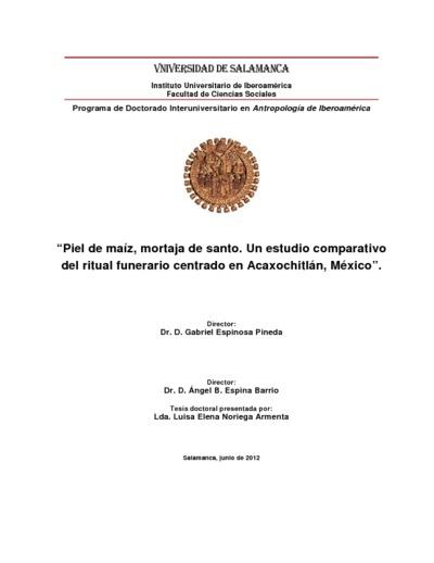 Piel de maíz, mortaja de santo. Un estudio comparativo del ritual funerario centrado en Acaxochitlán, México