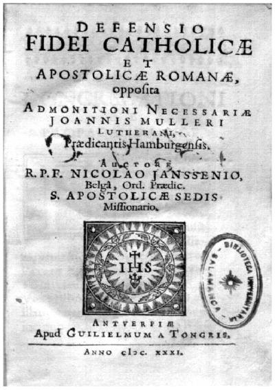Defensio fidei catholicae et apostolicae romanae opposita admonitioni necessariae Joannis Mulleri lutherani praedicantis Hamburgensis /