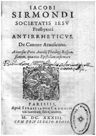 Iacobi Sirmondi ... Antirrheticus De canone arausicano
