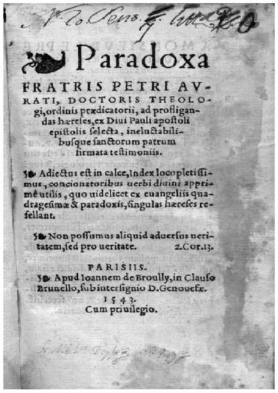Paradoxa fratris Petri Aurati ... ad profligandas haereses, ex Diui Pauli apostoli epistolis selecta ineluctabilusque sanctorum patrum firmata testimoniis