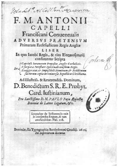 F.M. Antonij Capelli franciscani conuentualis Aduersus praetensum primatum ecclesiasticum Regis Angliae liber