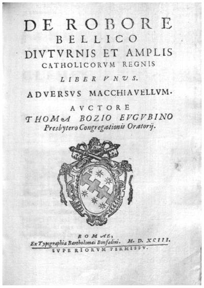 De robore bellico diuturnis et amplis catholicorum regnis liber unus aduersus Macchiauellum