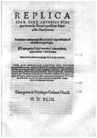Replica Ioan. Eckij aduersus scripta secunda Buceri apostatae super actis Ratisponae
