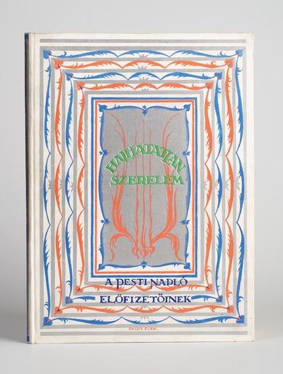 Könyv - Halhatatlan szerelem. Nagy költők és nagy festők művészetének tükrében. Szerkeszette Dr. Mikes Lajos. Budapest 1930