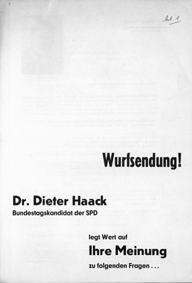 Dr. Dieter Haack Bundestagskandidate der SPD legt Wert auf Ihre Meinung zu folgenden Fragen ...