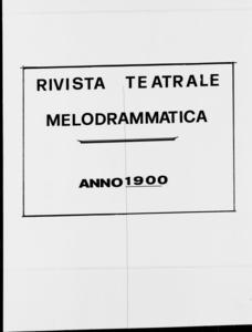 Rivista Teatrale Melodrammatica : giornale critico, musicale e d'annunzi fondato in Milano nel 1863 (1900:1701-1752)