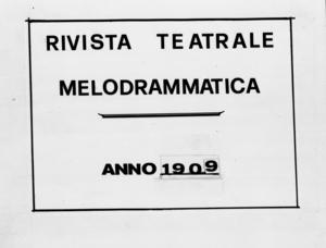 Rivista Teatrale Melodrammatica : giornale critico, musicale e d'annunzi fondato in Milano nel 1863 (1909:2232-2290)